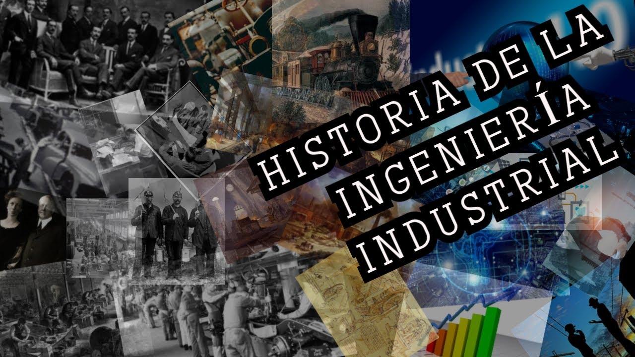 historia de la ingenieria industrial